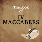 The Book of 4 Maccabees in the Bible