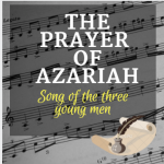 The Book of The Prayer of Azariah (Song of the Three Young Men) in the Bible